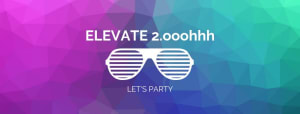 Elevate Grand Re-Opening Party! (Public Event)