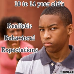 Realistic Behavioral Expectations What to Expect from 10 to 14-year old's