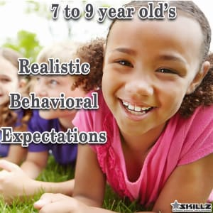 Realistic Behavior Expectations from 7 to 9 year olds