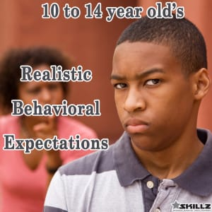 Realistic Behavioral Expectations: What To Expect From 10 - 14 Year Olds