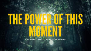 The power of this moment