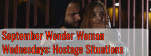 September Wonder Woman Wednesdays: Hostage Situations