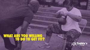 What are you willing to do to get fit?