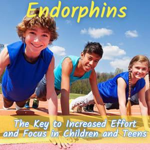 Endorphins: The Key to Increased Effort in Children and Teens
