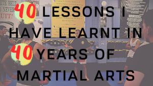 40 Lessons I Have Learnt in 40 Years of Martial Arts