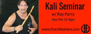 Kali Seminar w/ Ray Parra
