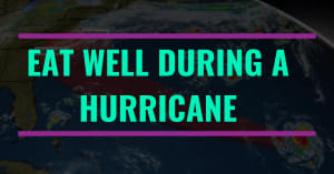 How To Eat Healthy During A Hurricane