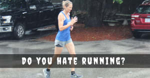 Do You Hate Running?
