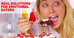 Real Solutions For Emotional Eaters