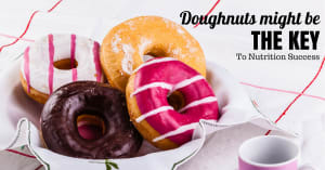 Doughnuts Might Be The Key To Nutrition Success