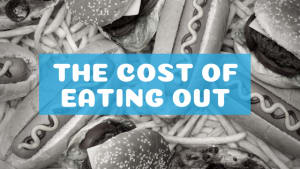 The Cost of Eating Out...I bet it's not what you think it is
