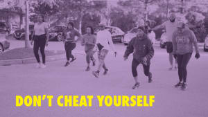 Don't Cheat Yourself