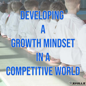 Developing a Growth Mindset in a Competitive World