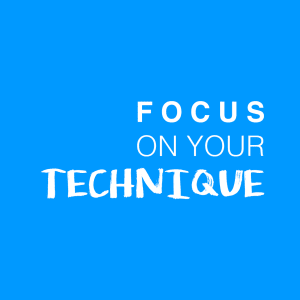 Topic of the Month - Focus on your Technique