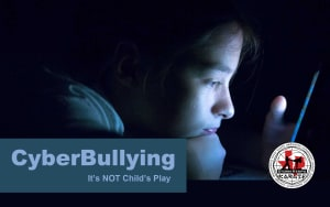 Cyberbullying: It's NOT Child's Play