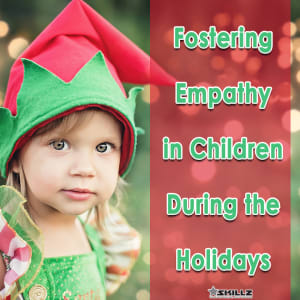 Fostering Empathy in Children During the Holidays