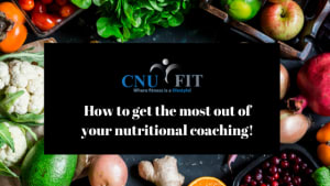 How to get the most out of your nutritional coaching!