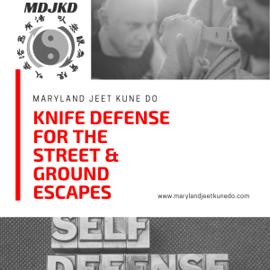 Knife Defense for the Street & Ground Escapes (Jeet Kune Do Adult Martial Arts Severn Maryland)