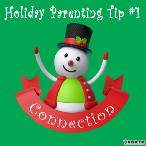Holiday Parent Skillz Tip #1