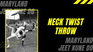 Neck Twist Throw (Maryland Self-Defense Jeet Kune Do Severn)