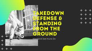 Takedown Defense & Standing from the Ground (Severn Maryland Self-Defense Jeet Kune Do)
