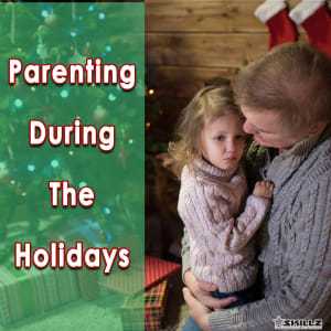 Parenting During the Holidays