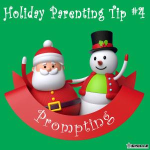 Holiday Parent Skillz Tip #4