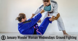 January Wonder Woman Wednesdays: Ground Fighting