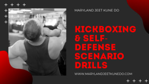 Kickboxing & Self Defense Scenario Drills (Severn Maryland Martial Arts Jeet Kune Do)