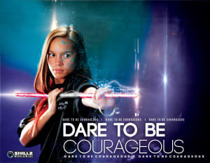 Dare To Be Courageous!