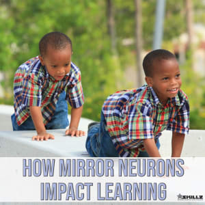 How Mirror Neurons Impact Learning