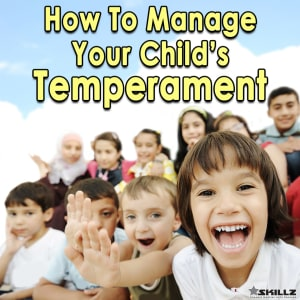 How To Manage Your Child's Temperament