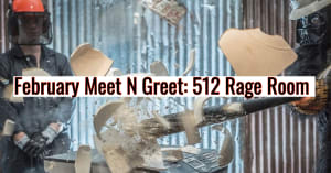February Meet N Greet: 512 Rage Room