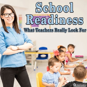 School Readiness – What Teachers Really Look For