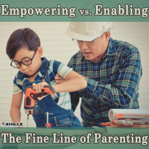 Empowering vs Enabling – The Fine Line of Parenting