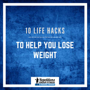 10 Life Hacks to Help You Lose Weight
