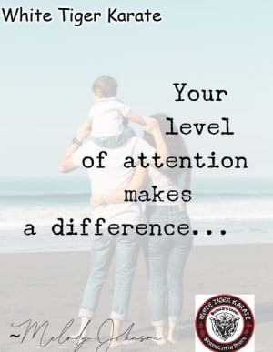 Parenting Tip 3: Your level of attention makes a difference