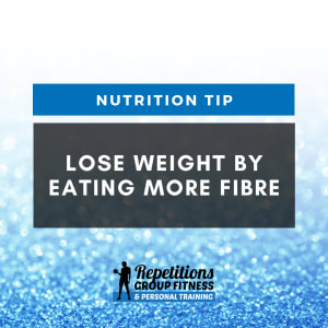 Lose Weight by Eating More Fibre