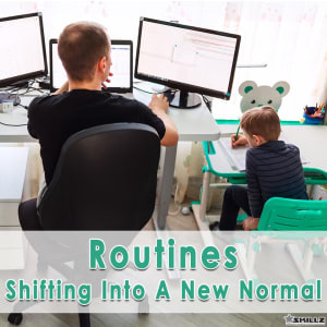 Routines – Shifting Into A New Normal