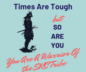 Time May Be Tough, But So Are You