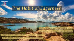 Develop the Habit of Eagerness