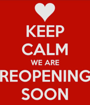 We are RE-OPENING soon!!