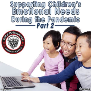 Supporting Children's Emotional Needs During the Pandemic  Part 2