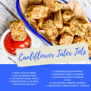 Recipe of the Week: Cauliflower Tater Tots