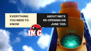 EVERYTHING YOU NEED TO KNOW ABOUT IMC'S RE-OPENING ON JUNE 15