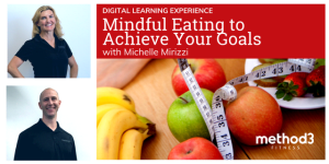 DLE Episode 8 with Michelle – Mindful Eating To Achieve Your Goals!