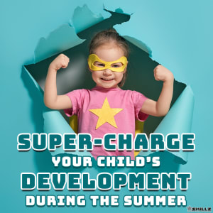 Super-Charge Your Child's Summer
