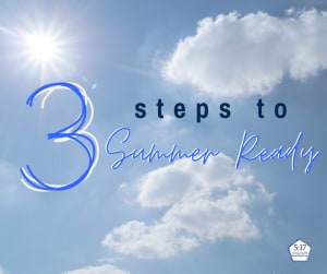 3 Steps to Summer Ready