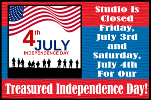 We will be Closed on Friday, July 3rd and on Saturday, July 4th