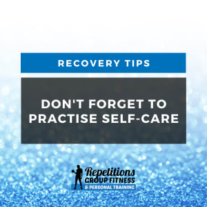 Don't Forget to Practise Self-Care